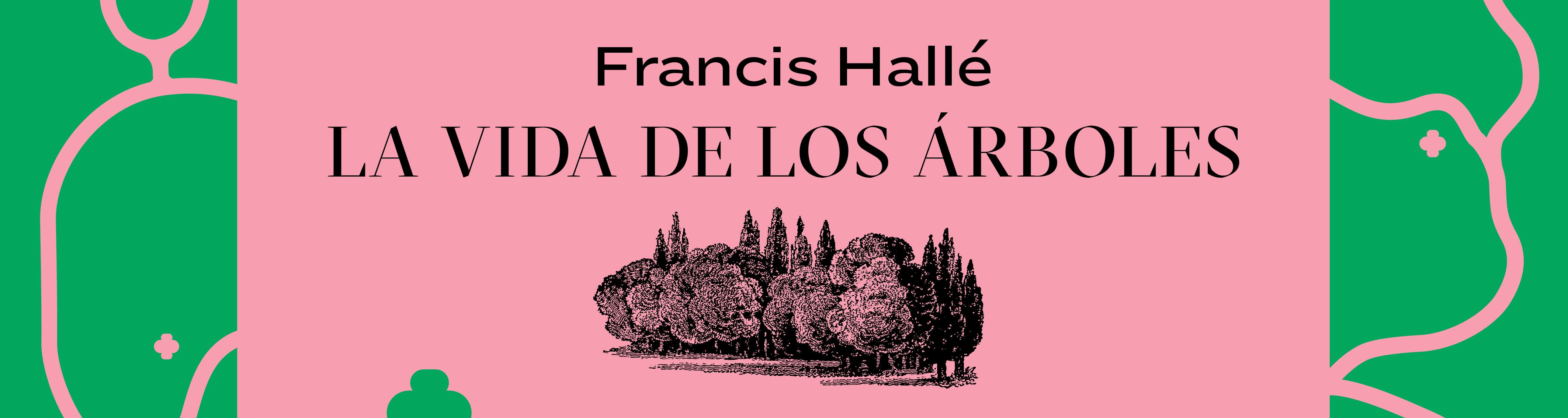 La vida de los árboles, un libro de Francis Hallé