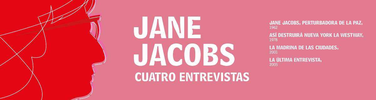 Jane Jacobs. Cuatro entrevistas