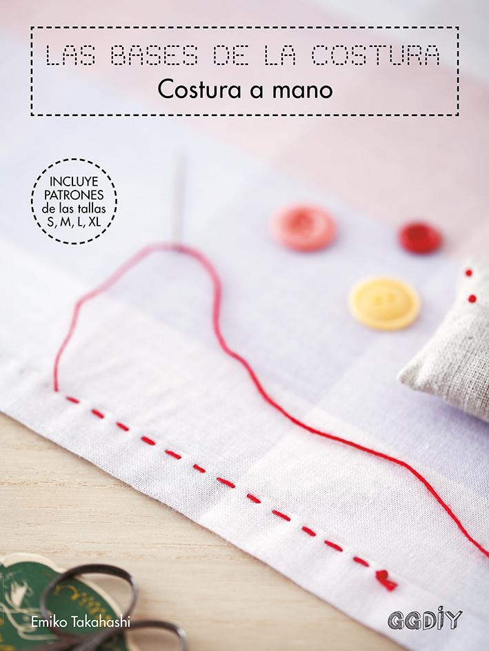 Las bases de la costura. Costura a mano, de Emiko Takahashi ...
