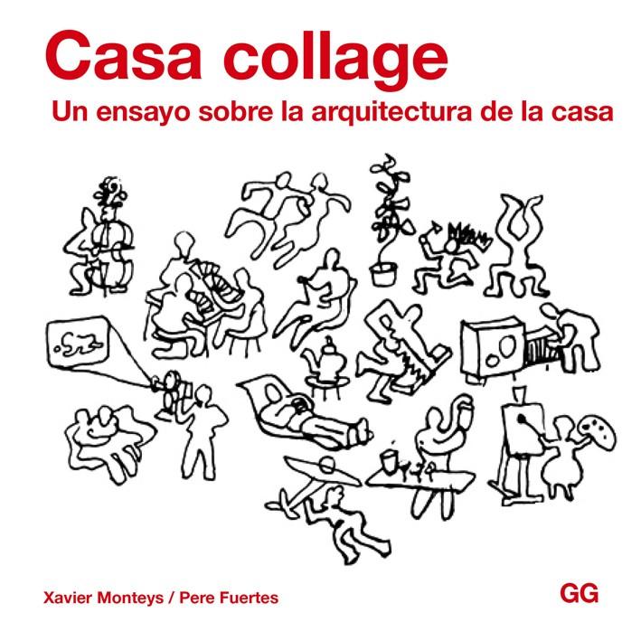 Casa collage, de Pere Fuertes, Xavier Monteys - Editorial GG
