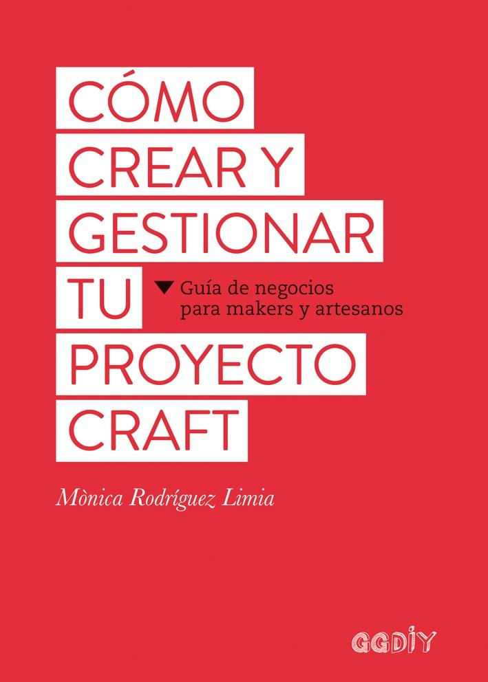 Cómo crear y gestionar tu proyecto craft, de Mònica Rodríguez Limia ...