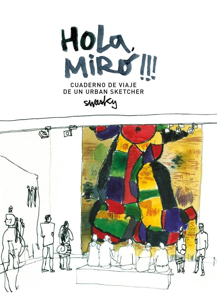 Hola, Miró!!! Cuaderno de viaje de un urban sketcher