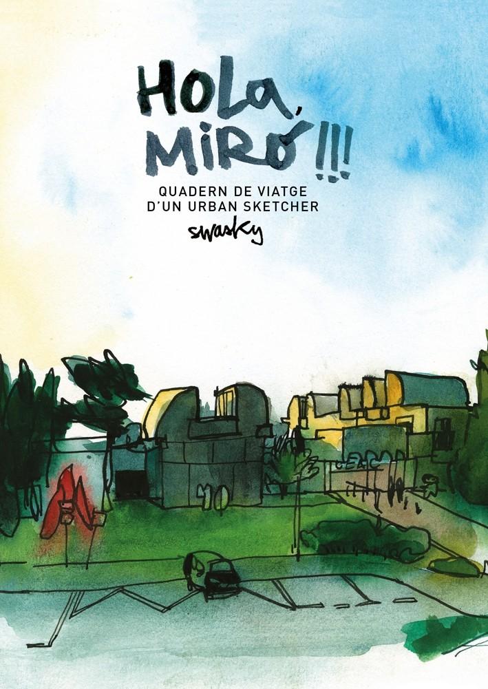 Hola, Miró!!! Quadern de viatge d'un urban sketcher