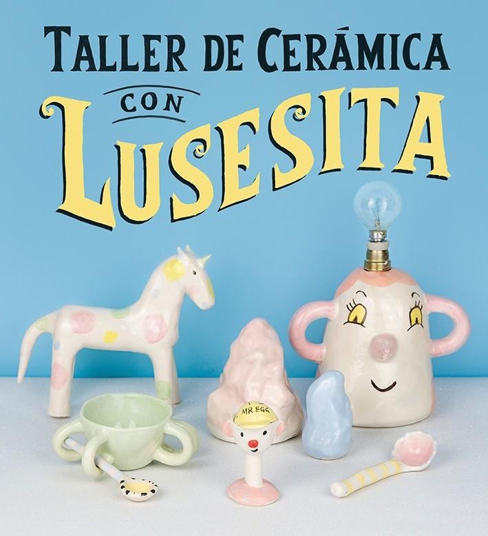 Taller de cerámica con Lusesita
