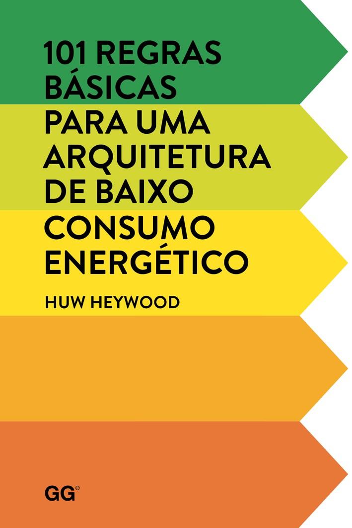 101 regras básicas para uma arquitetura de baixo consumo energético