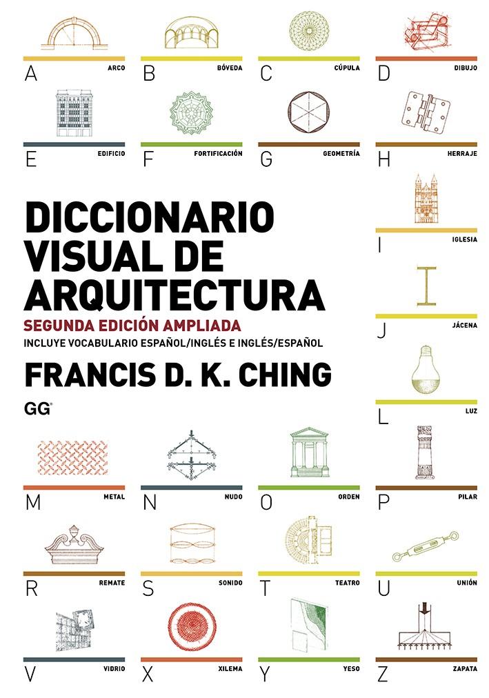 Diccionario visual de arquitectura de francis d k ching for Arte arquitectura y diseno definicion