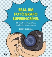 Seja um fotógrafo superincrível
