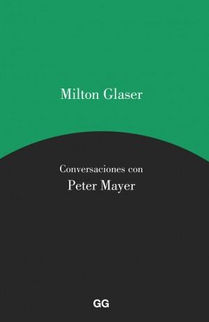 Milton Glaser. Conversaciones con Peter Mayer