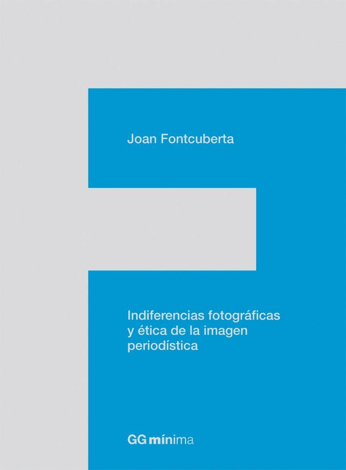 Indiferencias fotográficas y ética de la imagen periodística