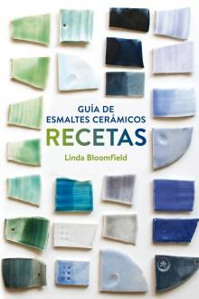 Guía de esmaltes cerámicos. Recetas