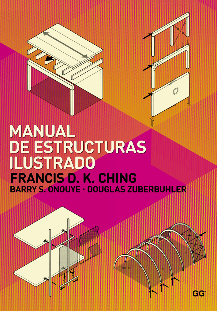 Manual de estructuras ilustrado de barry s onouye for Manual de diseno y construccion de albercas pdf
