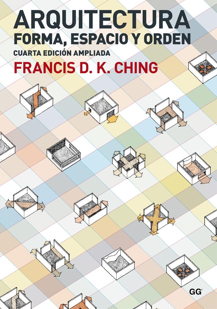 Arquitectura. Forma, espacio y orden, de Francis D. K. Ching - GG México