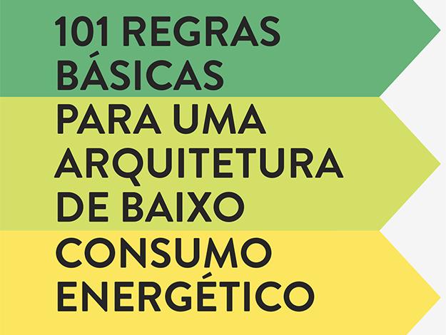 Indicação do parceiro: Clique arquitetura sobre o livro 101 Regras Básicas para uma Arquitetura de Baixo Consumo Energético