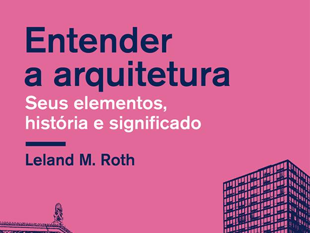 Indicação da parceira: Elenara Leitão sobre o livro Entender a arquitetura