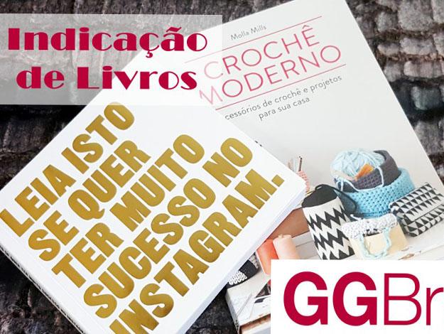 Indicação da parceira: Alfinetadas da Moda sobre os livros Leia isso se quer ter muito sucesso no Instagram e Crochê moderno