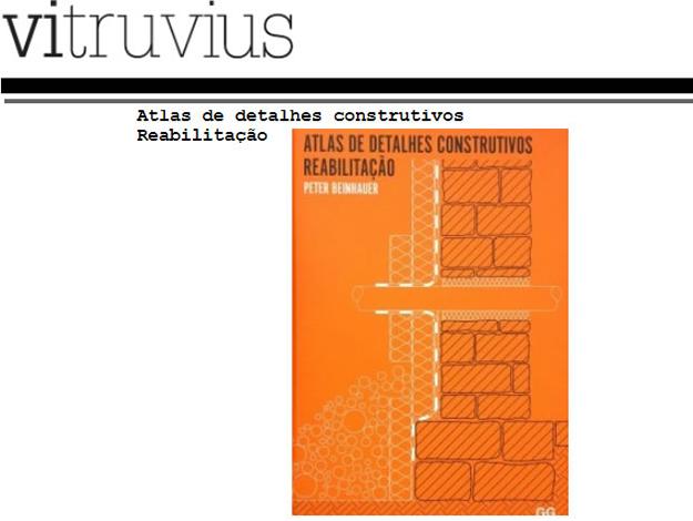 Indicação do Parceiro: Vitruvius sobre o livro Atlas de detalhes construtivos. Reabilitação