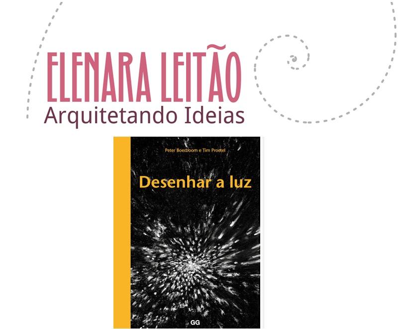 Indicação da parceira: Arquitetando Ideias sobre o livro Desenhar a luz