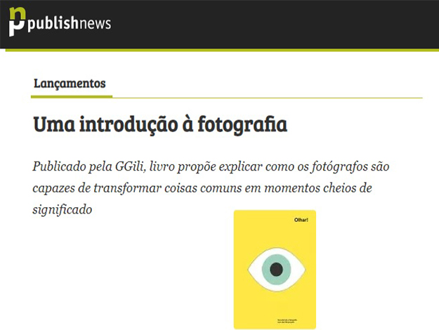 Indicação do parceiro: Publishnews sobre o livro Olhar! Descobrindo a fotografia com Joel Meyerowitz