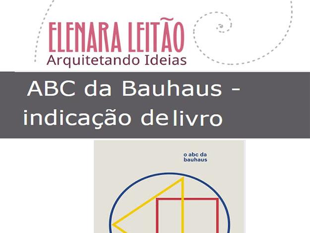 Indicação da parceira: Arquitetando Ideias sobre o livro O ABC da Bauhaus