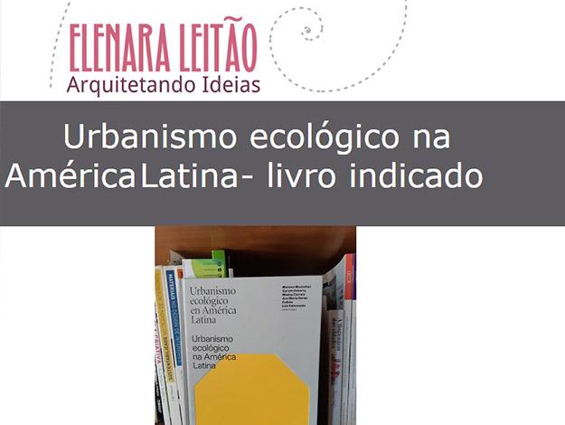 Indicação do parceiro: Arquitetando Ideias sobre o livro Urbanismo ecológico na América Latina