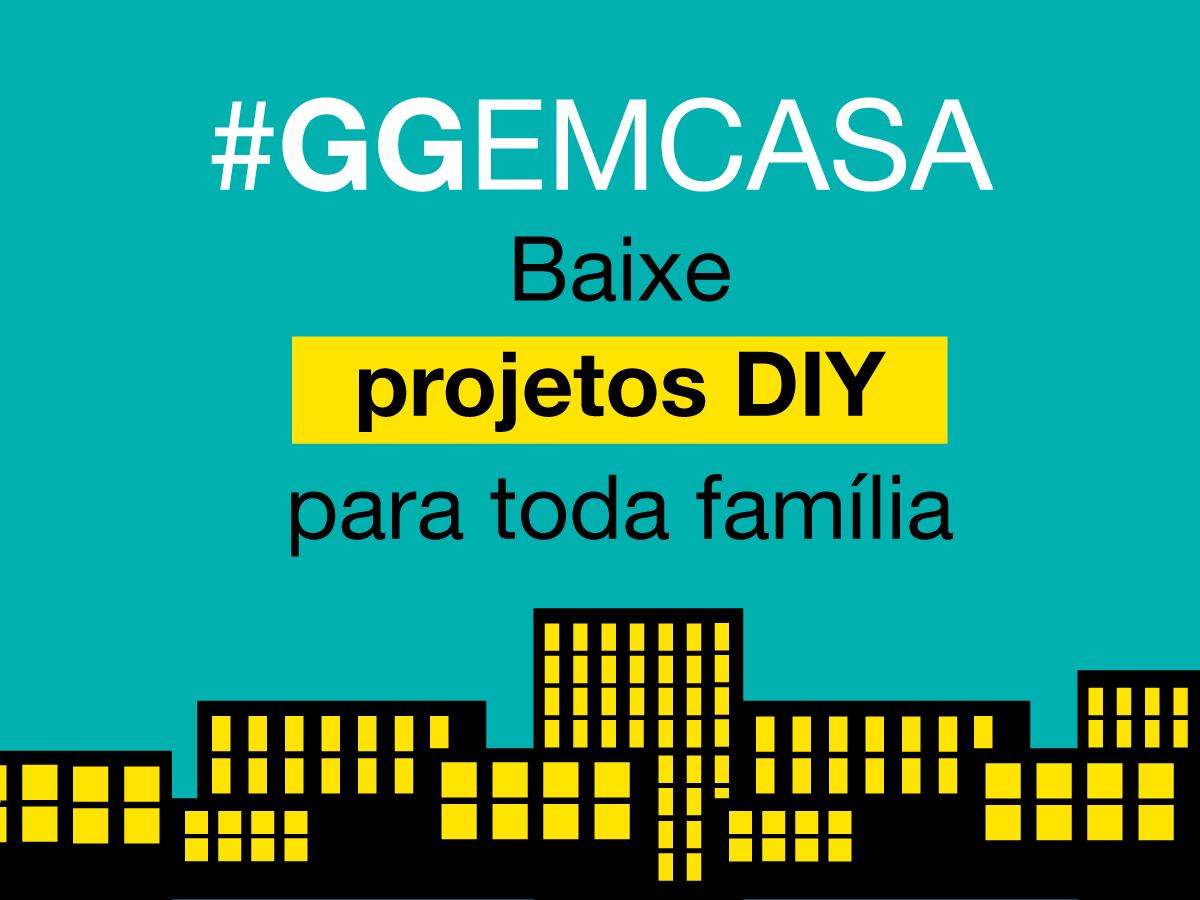 #GGEMCASA - baixe pdfs com projetos diy para estimular sua criatividade!