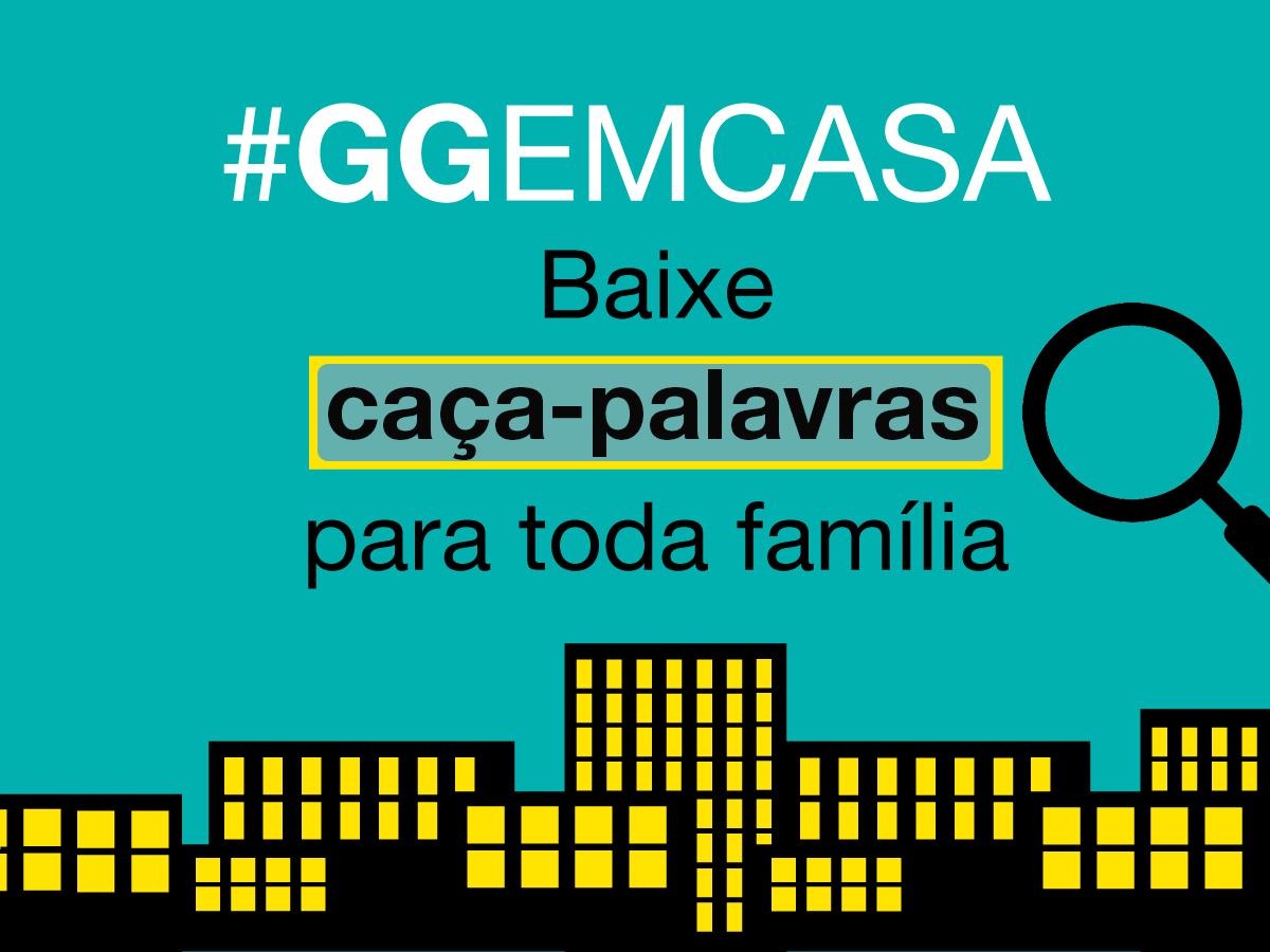#GGEMCASA Baixe caça-palavras para toda família e divirta-se!