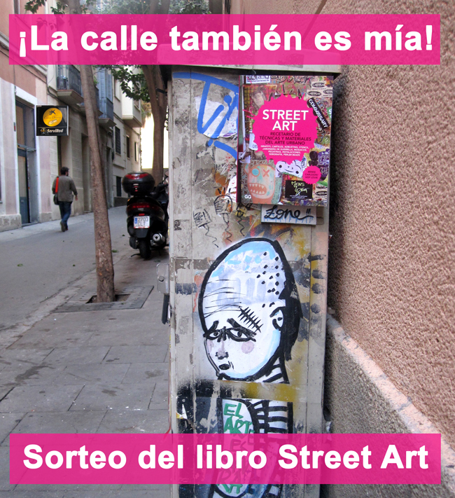 [RESULTADOS] SORTEO > ¡La calle también es mía! Consigue la guía de técnicas de #streetart para reapropiarte del espacio público