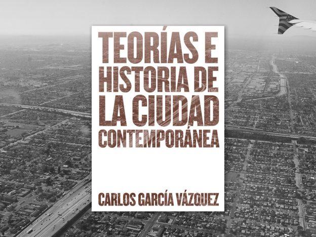 'Teorías e historia de la ciudad contemporánea' finalista de los premios FAD de Pensamiento y Crítica