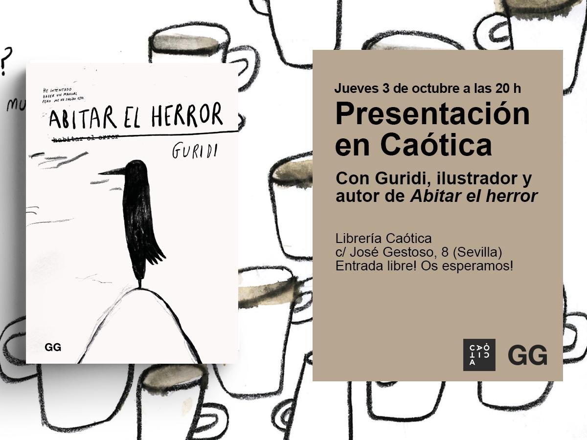 3/10 Guridi presenta 'Abitar el herror' en la Caótica de Sevilla