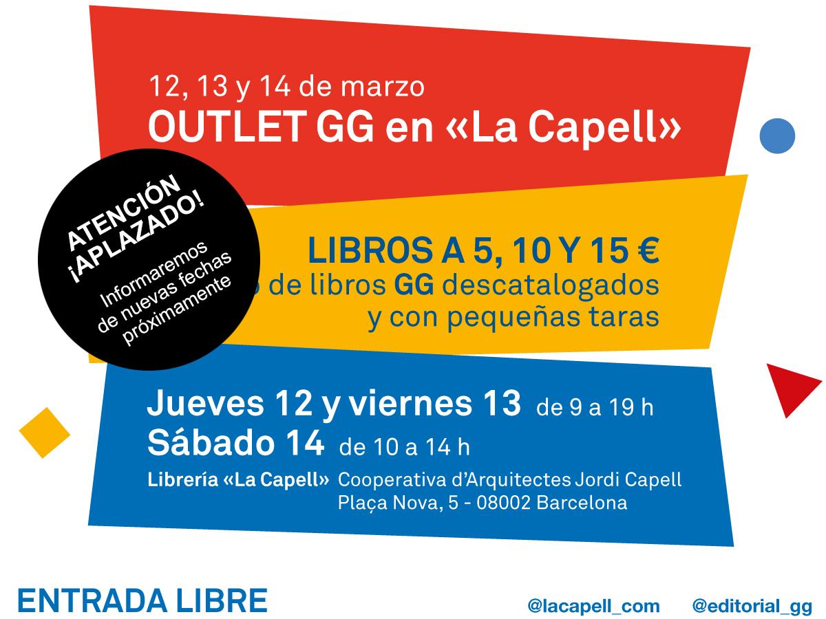*APLAZADO* 12-14/03 OUTLET GG en la librería La Capell de Barcelona. ¡Libros a 5, 10 y 15 €!