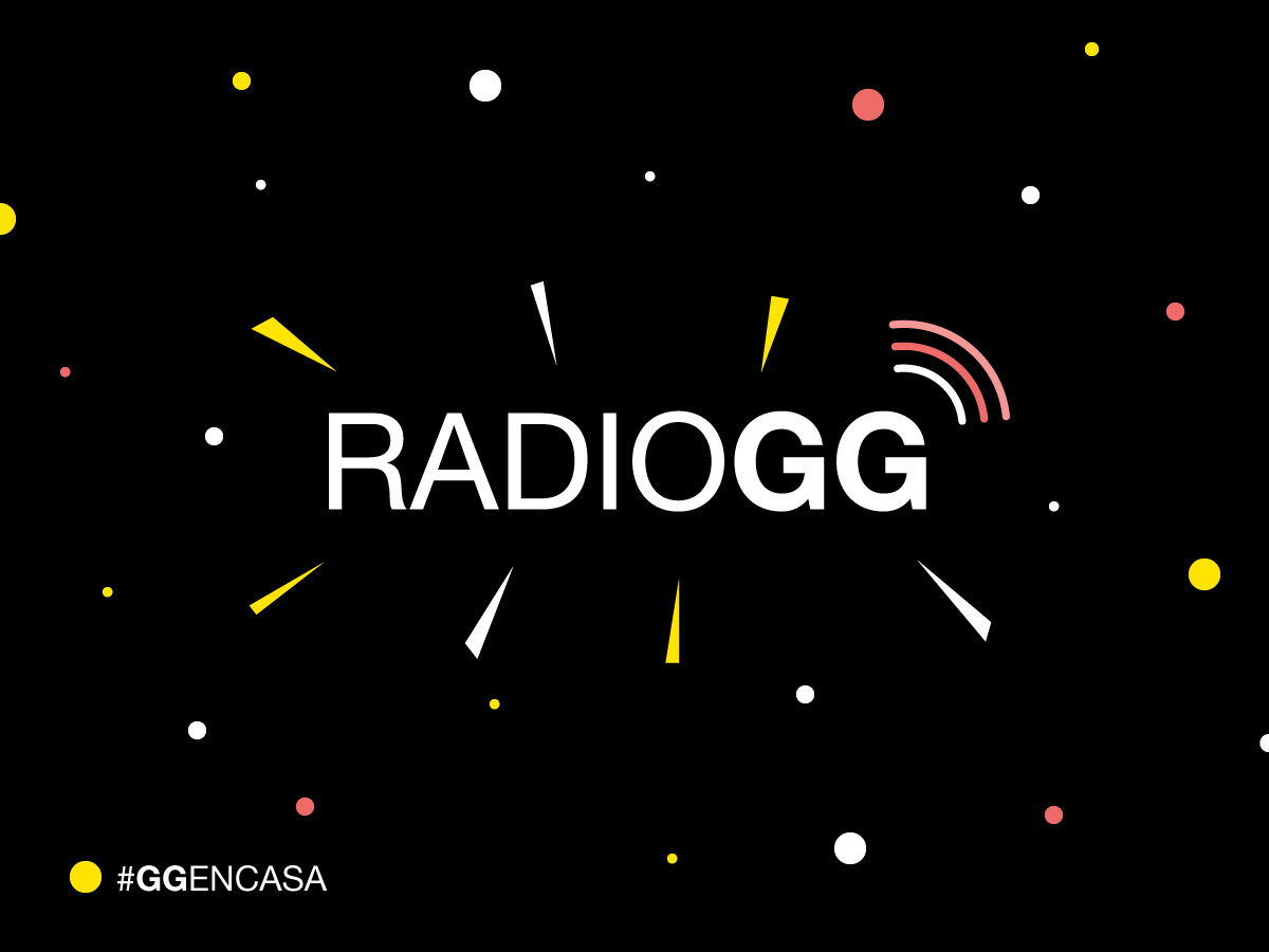 #GGENCASA 03 > ¡Bienvenidos a #RadioGG!