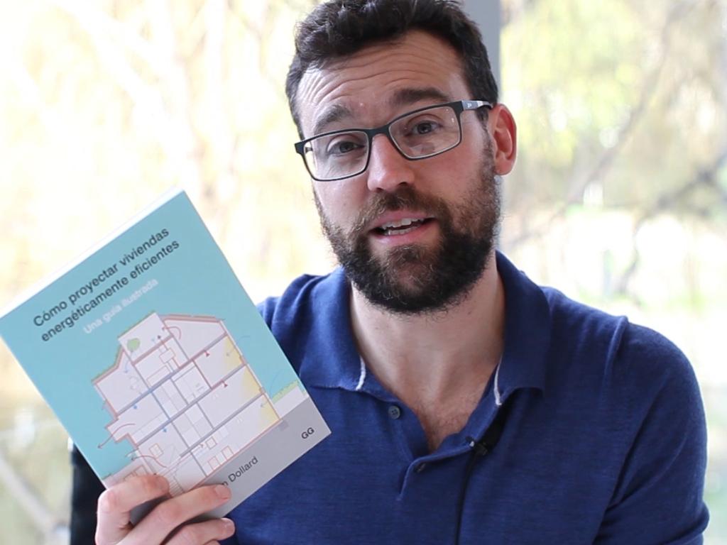 Video > Tom Dollard presenta 'Cómo proyectar viviendas energéticamente eficientes'